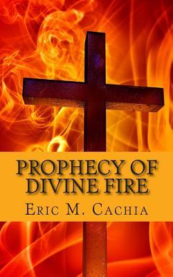 Prophecy of Divine Fire