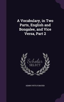 A Vocabulary, in Two Parts, English and Bongalee, and Vice Versa, Part 2