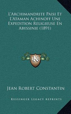 L'Archimandrite Paisi Et L'Ataman Achinoff Une Expedition Religieuse En Abyssinie (1891)