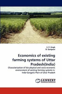 Economics of existing farming systems of Uttar Pradesh(India)