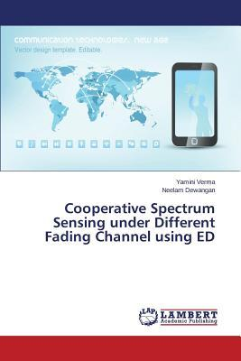 Cooperative Spectrum Sensing under Different Fading Channel using ED