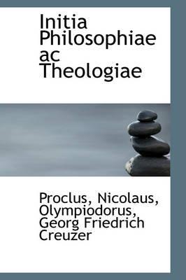 Initia Philosophiae AC Theologiae