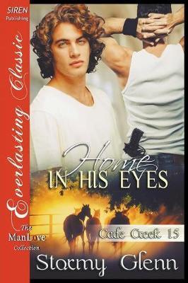 Home in His Eyes [Cade Creek 15] (Siren Publishing