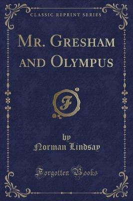 Mr. Gresham and Olympus (Classic Reprint)
