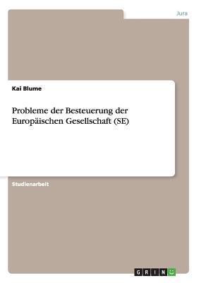 Probleme der Besteuerung der Europäischen Gesellschaft (SE)