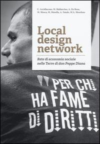 Local design network. Rete di economia sociale nelle terre di don Peppe Diana