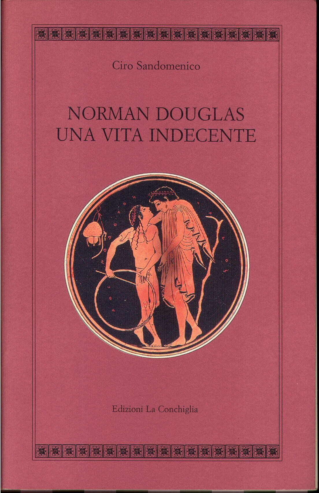 Norman Douglas. Una vita indecente
