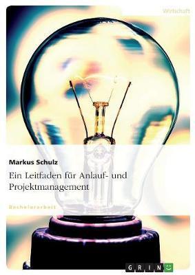Ein Leitfaden für Anlauf- und Projektmanagement