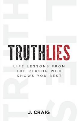 Truthlies - Life Lessons from the Person Who Knows You Best