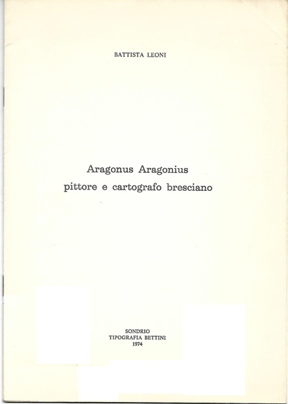 Aragonus Aragonius pittore e cartografo bresciano