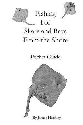 Fishing for Skate and Rays from the Shore Pocket Guide