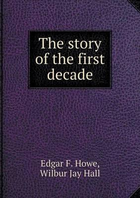 The Story of the First Decade