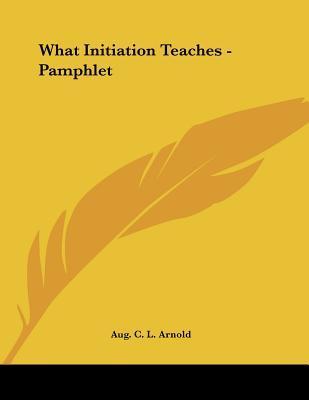 What Initiation Teaches