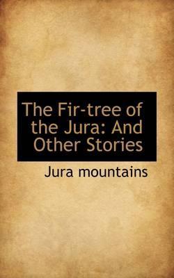 The Fir-tree of the Jura