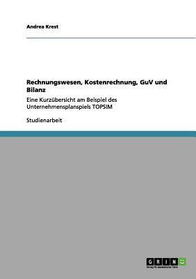 Rechnungswesen, Kostenrechnung, GuV und Bilanz