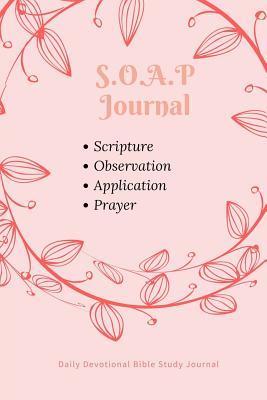 S.o.a.p. Journal - Daily Devotional Bible Study Journal