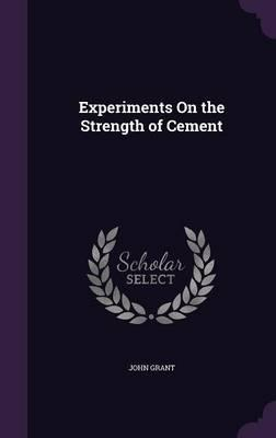 Experiments on the Strength of Cement