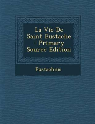 La Vie de Saint Eustache