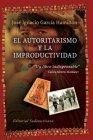 El Autoritarismo Y La Improductividad en Hispanoamerica/The Authoritarianism and the Unproductiveness in Latinamerica