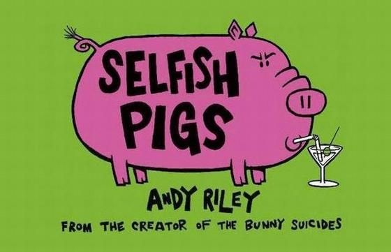 Selfish Pigs