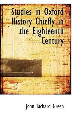 Studies in Oxford History Chiefly in the Eighteenth Century