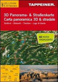 Südtirol. Dolomiti. Trentino. Lago di Garda. Carta panoramica 3D & stradale. Ediz. italiana e tedesca