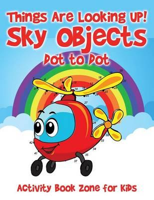 Things Are Looking Up! Sky Objects Dot to Dot