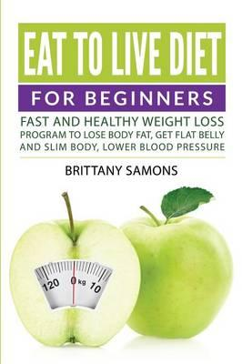 Eat to Live Diet For Beginners