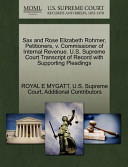 Sax and Rose Elizabeth Rohmer, Petitioners, V. Commissioner of Internal Revenue. U.S. Supreme Court Transcript of Record with Supporting Pleadings