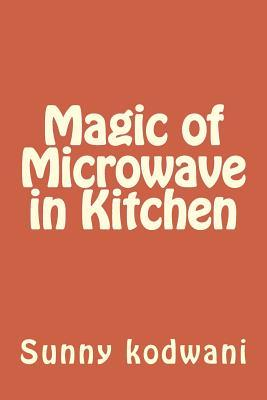Magic of Microwave in Kitchen