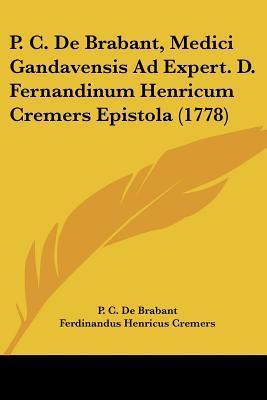 P. C. de Brabant, Medici Gandavensis Ad Expert. D. Fernandinum Henricum Cremers Epistola (1778)