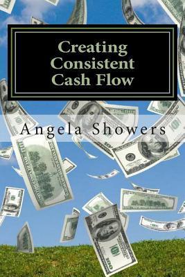Creating Consistent Cash Flow
