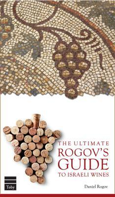 The Ultimate Rogov's Guide to Israeli Wines
