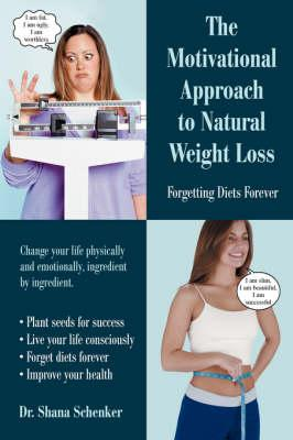 The Motivational Approach to Natural Weight Loss