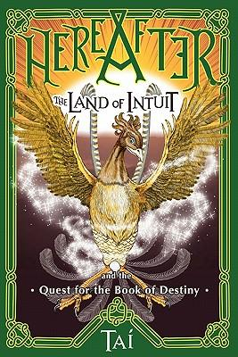 Hereafter, the Land of Intuit and the Quest for the Book of Destiny
