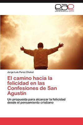 El camino hacia la felicidad en las Confesiones de San Agustín