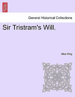 Sir Tristram's Will. VOL. II