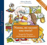Nonna, mi racconti una storia? Scopri la Toscana con le favole di Rebecca