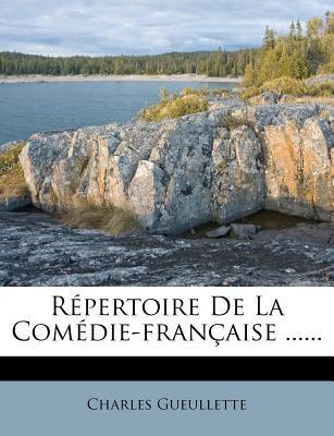 R Pertoire de La Com Die-Fran Aise ......
