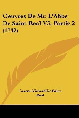 Oeuvres De Mr. L'abbe De Saint-real