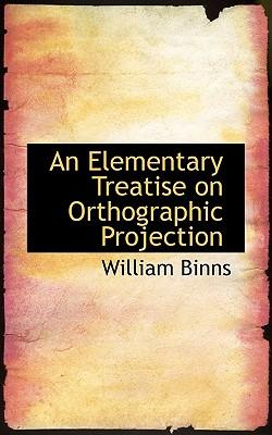 An Elementary Treatise on Orthographic Projection