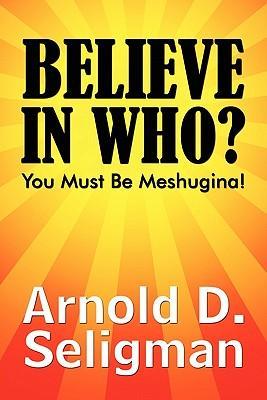 Believe in Who?