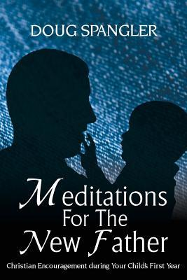 Meditations for the New Father