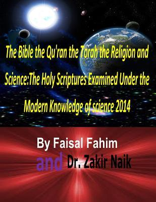 The Bible the Qu'ran the Torah the Religion and Science