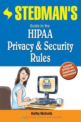 Stedman's Guide to the HIPAA Privacy & Security Rules/Stedman's Medical Dictionary for the Health Professions and Nursing