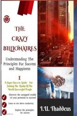 The Crazy Billionaires