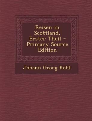 Reisen in Scottland, Erster Theil - Primary Source Edition