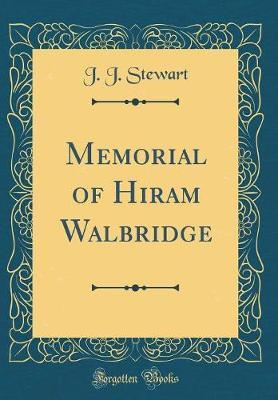Memorial of Hiram Walbridge (Classic Reprint)
