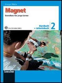 Magnet. Grundkurs für junge Lerner. Kursbuch-Arbeitsbuch. Per la Scuola media. Con CD Audio formato MP3. Con espansione online