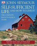 Self Sufficient Life And How To Live It Updated And Expanded